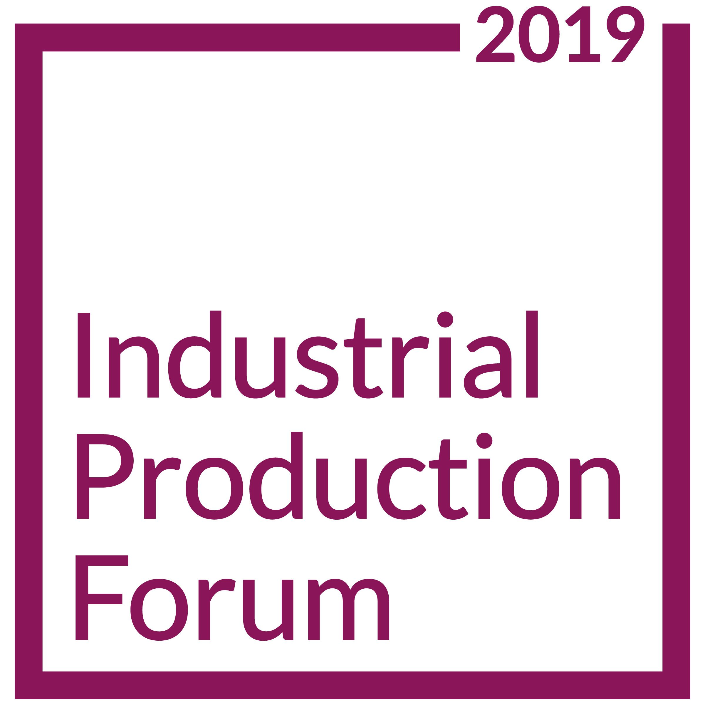 Industrial Production Forum 2019
